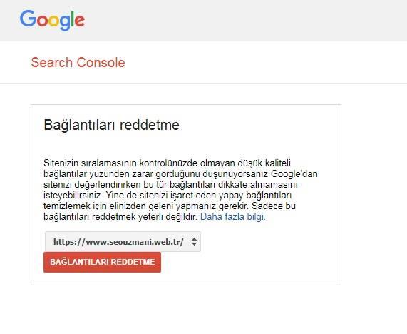 Google Bağlantıları Reddetme (Search Console)